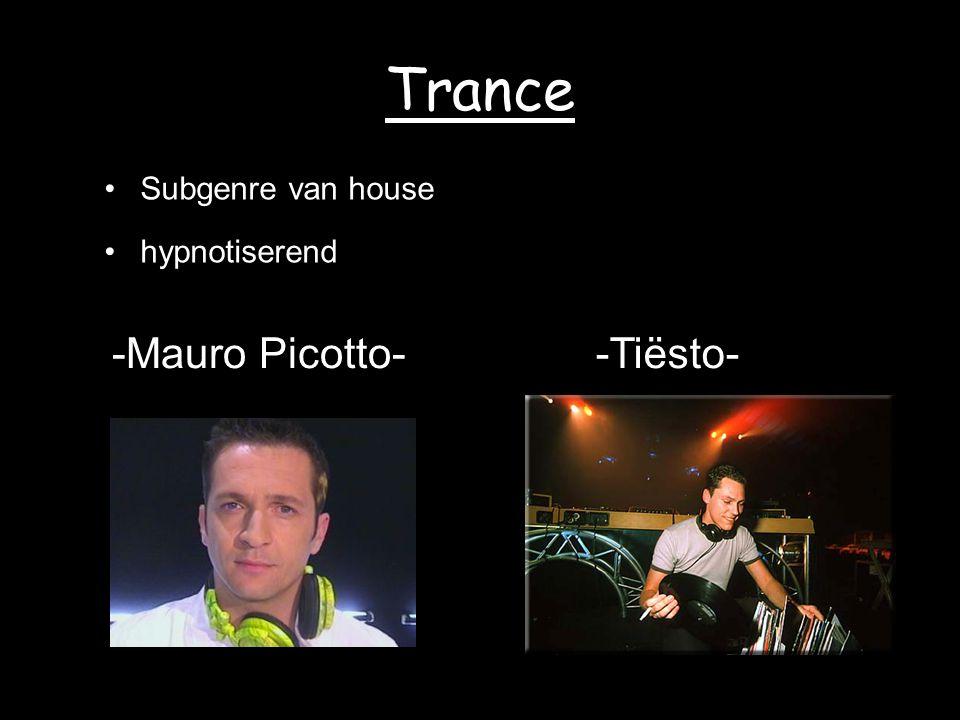 Trance Subgenre van house hypnotiserend -Mauro Picotto- -Tiësto-