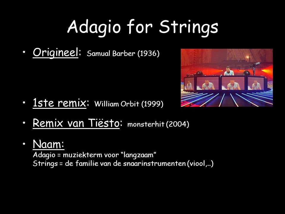 Adagio for Strings Origineel: Samual Barber (1936)