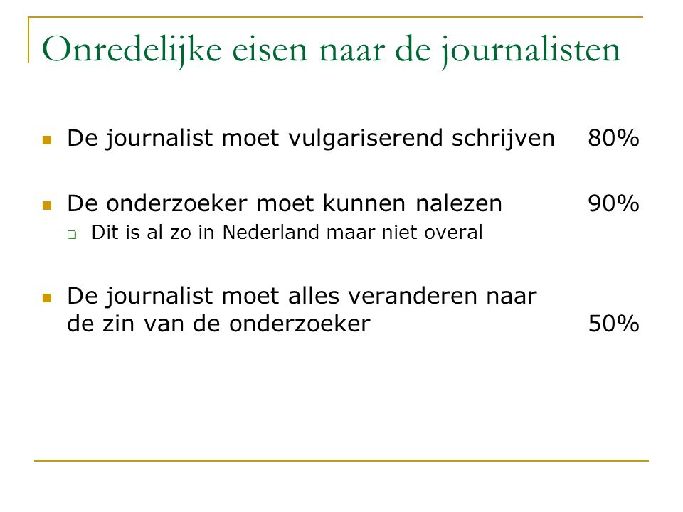 Onredelijke eisen naar de journalisten