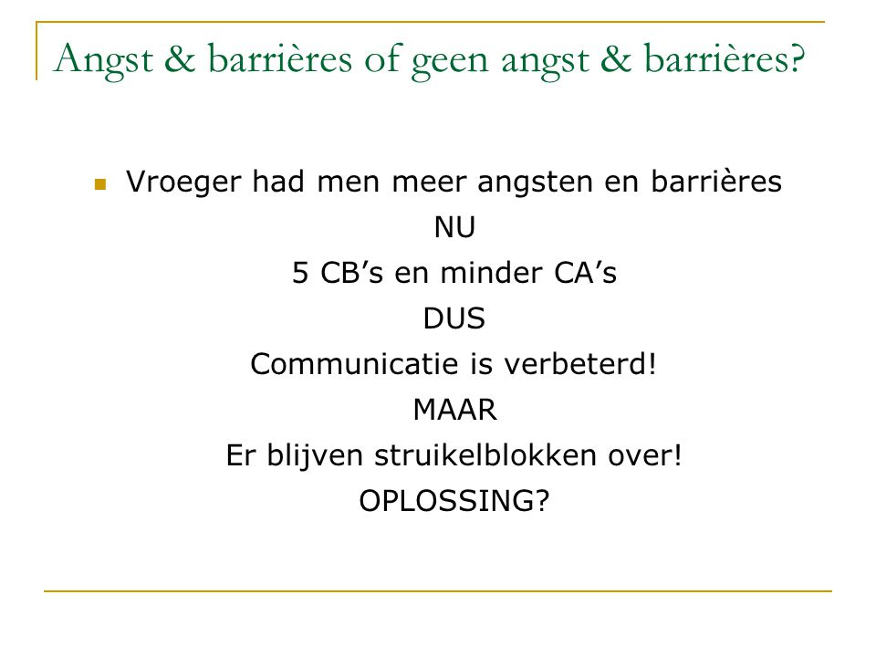 Angst & barrières of geen angst & barrières