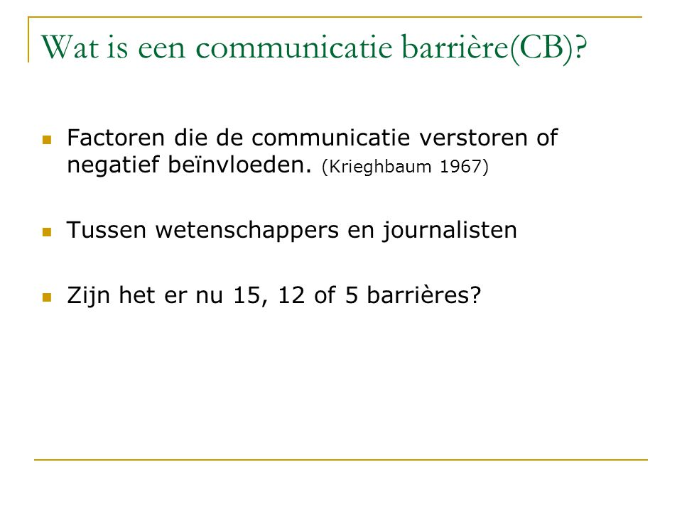 Wat is een communicatie barrière(CB)