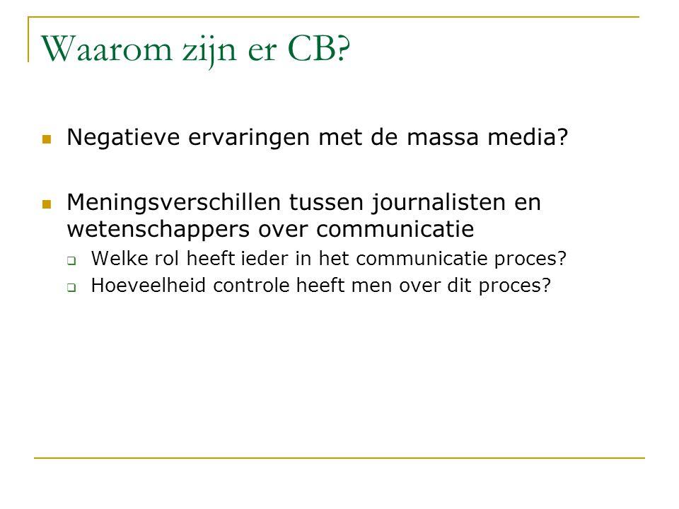 Waarom zijn er CB Negatieve ervaringen met de massa media