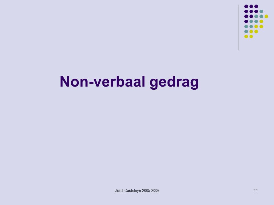 Non-verbaal gedrag Jordi Casteleyn 2005-2006