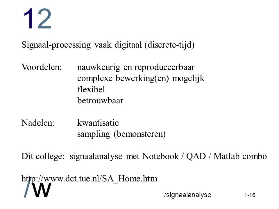 Signaal-processing vaak digitaal (discrete-tijd)