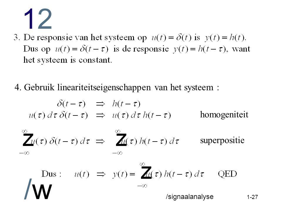 4. Gebruik lineariteitseigenschappen van het systeem :