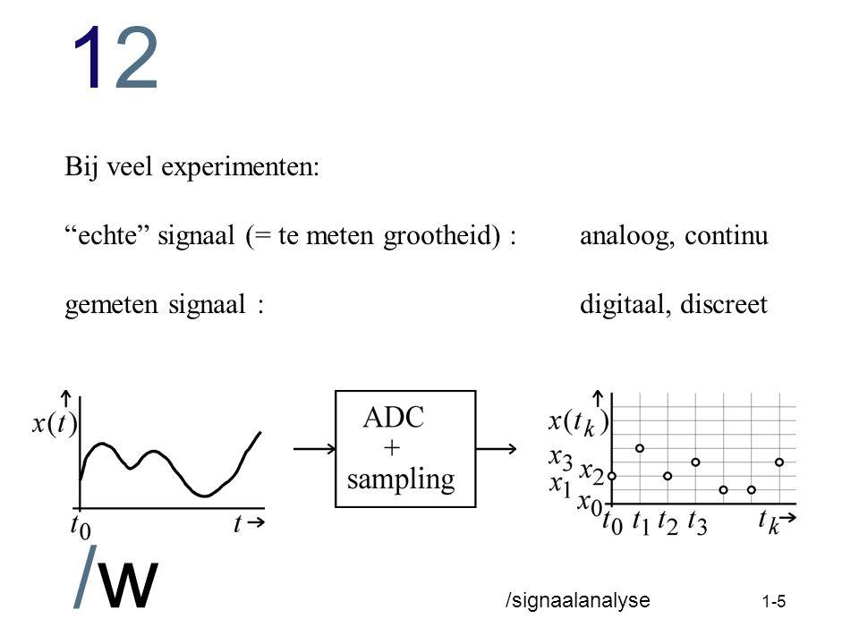 Bij veel experimenten: