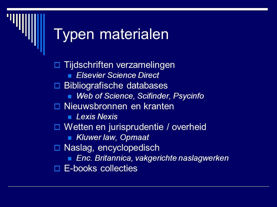 Typen materialen Tijdschriften verzamelingen Bibliografische databases