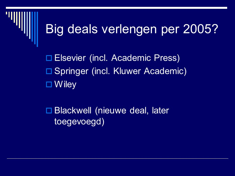 Big deals verlengen per 2005