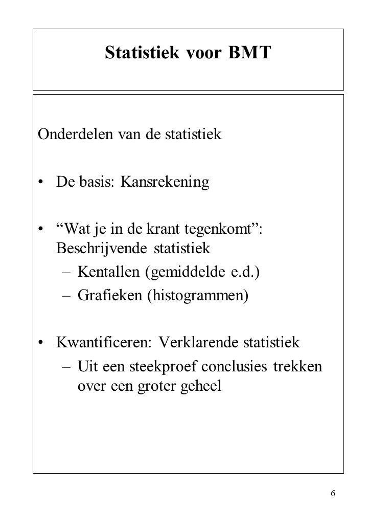 Statistiek voor BMT Onderdelen van de statistiek