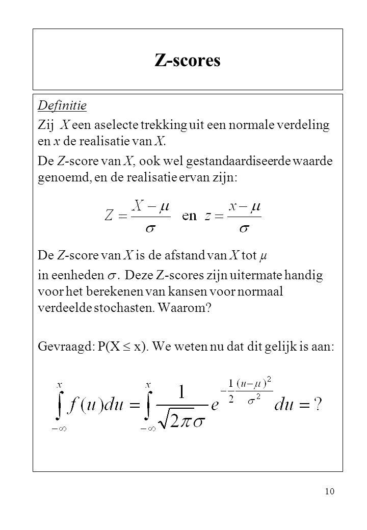 Z-scores Definitie. Zij X een aselecte trekking uit een normale verdeling en x de realisatie van X.
