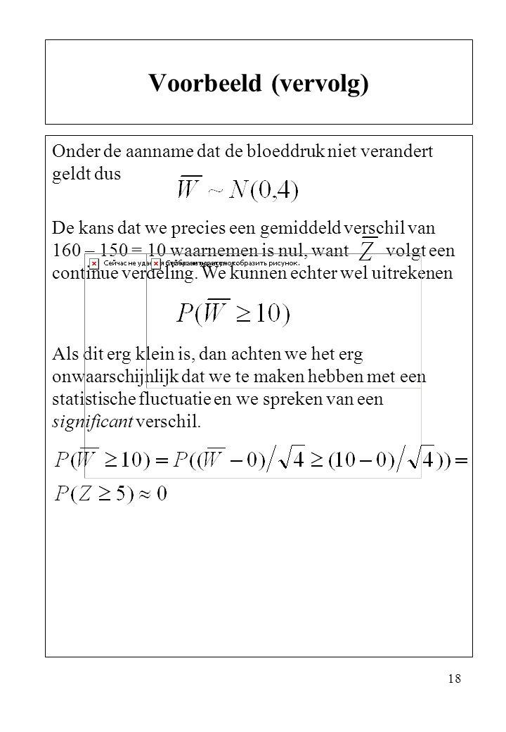 Voorbeeld (vervolg) Onder de aanname dat de bloeddruk niet verandert geldt dus.