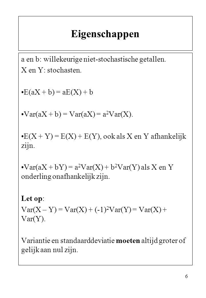 Eigenschappen a en b: willekeurige niet-stochastische getallen.