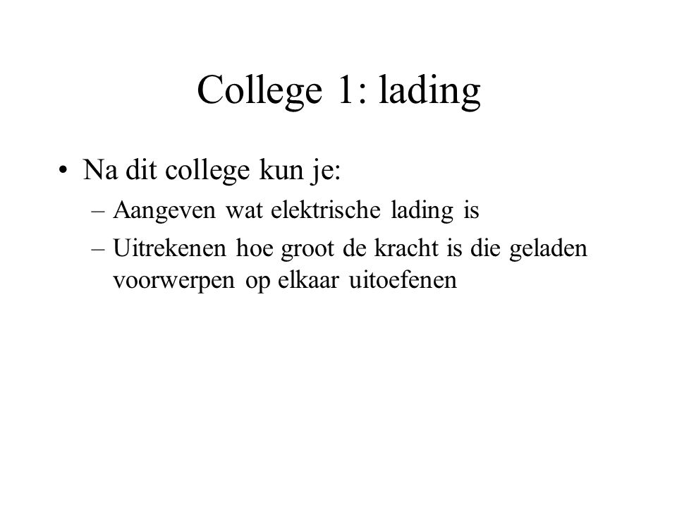 College 1: lading Na dit college kun je: