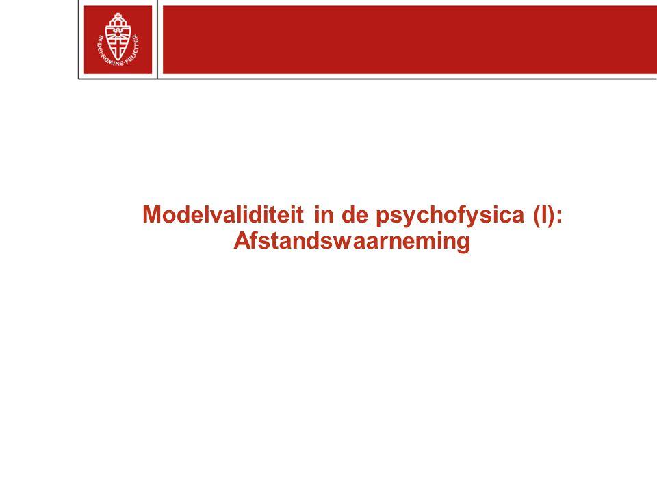 Modelvaliditeit in de psychofysica (I): Afstandswaarneming