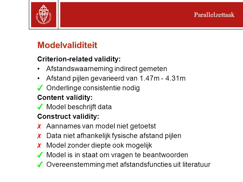 Modelvaliditeit Criterion-related validity: