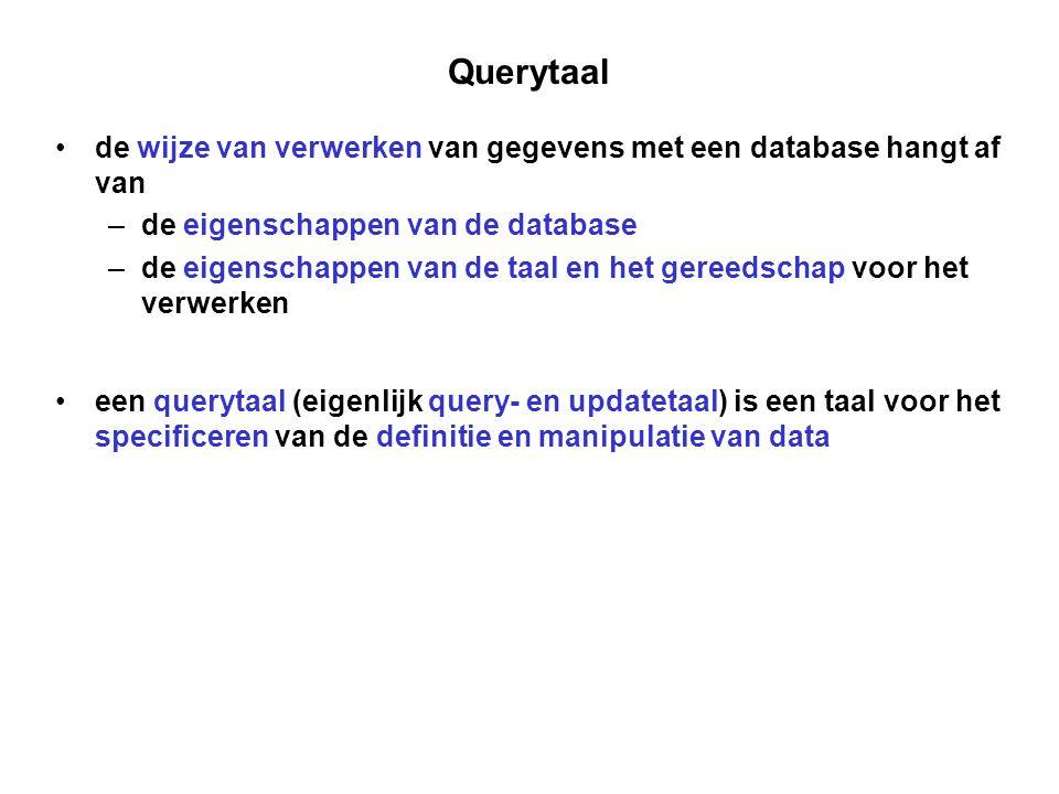 Querytaal de wijze van verwerken van gegevens met een database hangt af van. de eigenschappen van de database.