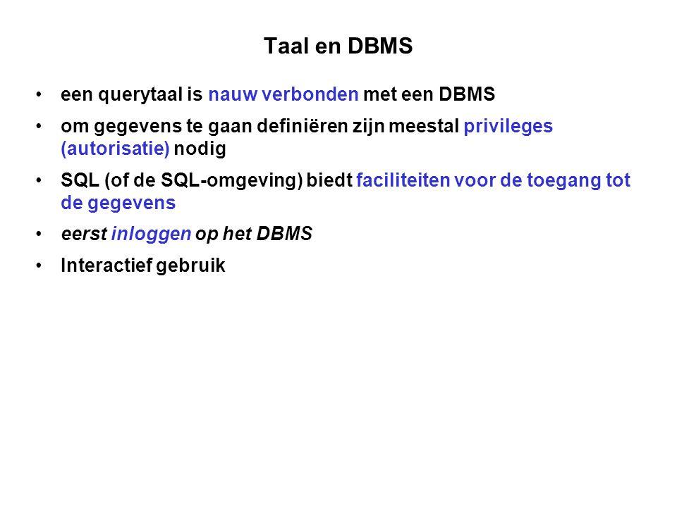 Taal en DBMS een querytaal is nauw verbonden met een DBMS
