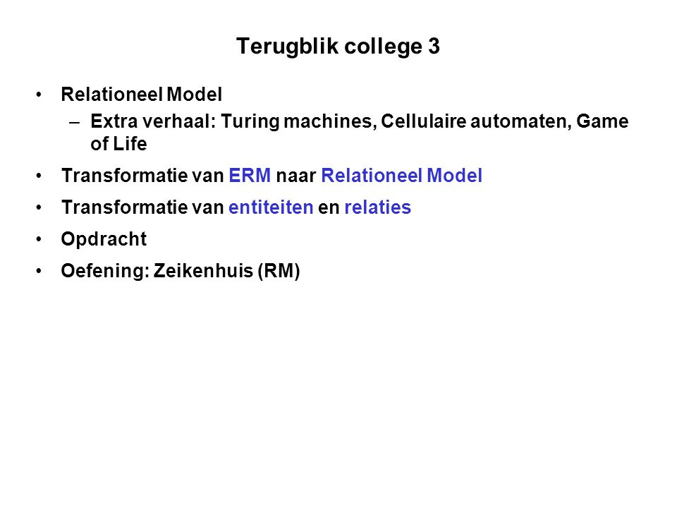 Terugblik college 3 Relationeel Model