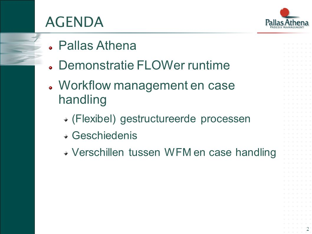 AGENDA Pallas Athena Demonstratie FLOWer runtime