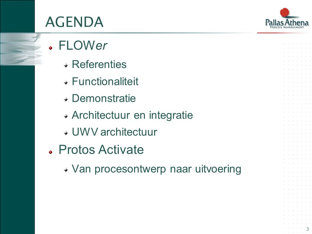 AGENDA FLOWer Protos Activate Referenties Functionaliteit Demonstratie