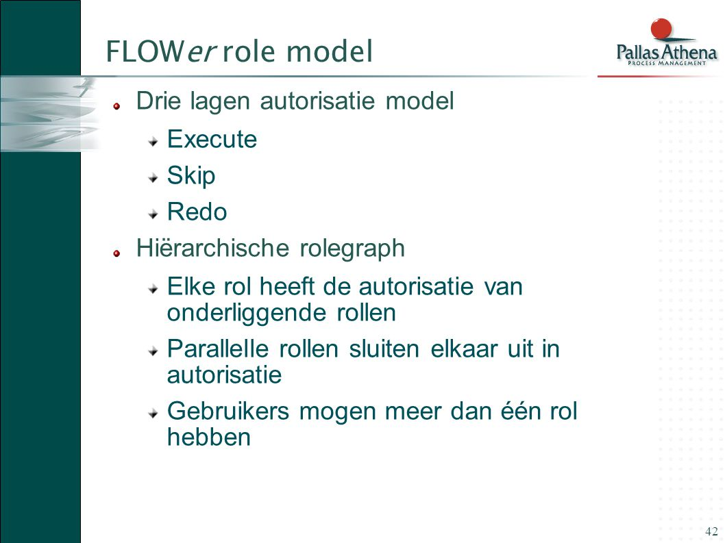 FLOWer role model Drie lagen autorisatie model Execute Skip Redo