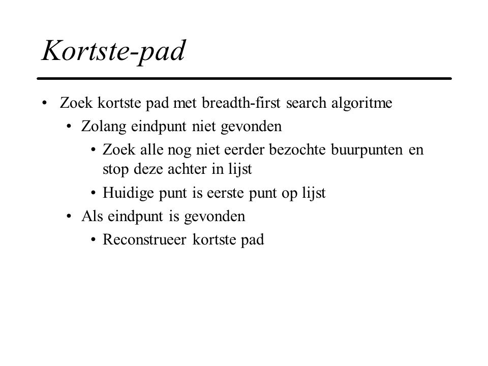 Kortste-pad Zoek kortste pad met breadth-first search algoritme