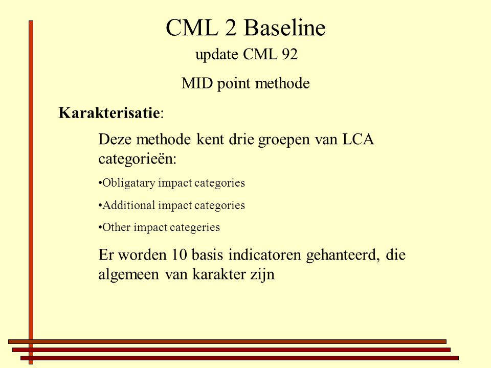 CML 2 Baseline update CML 92 MID point methode Karakterisatie: