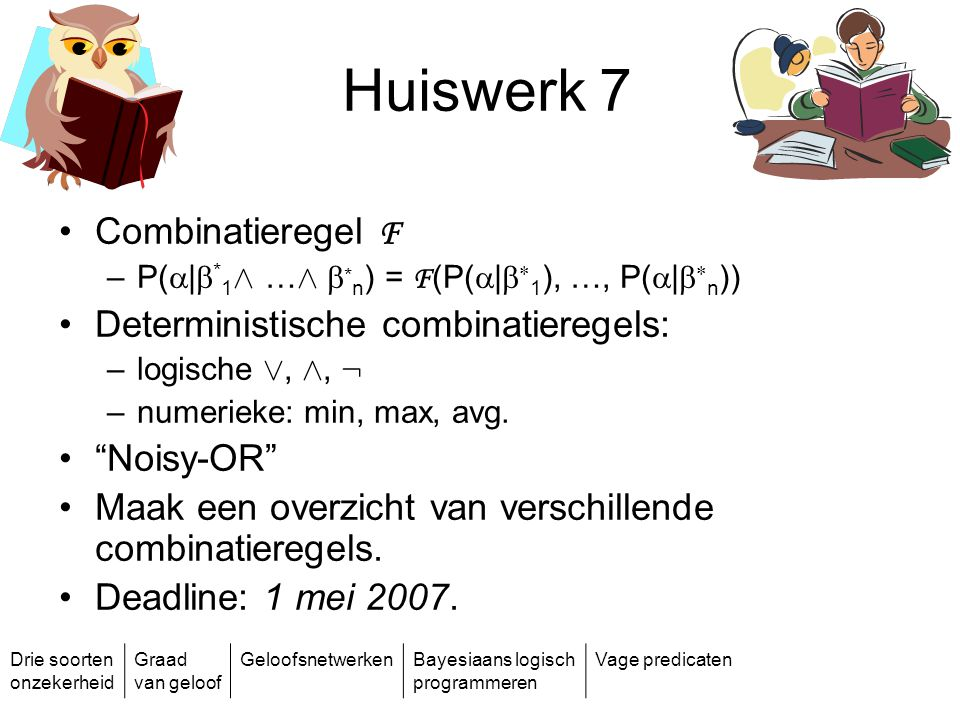 Huiswerk 7 Combinatieregel F Deterministische combinatieregels: