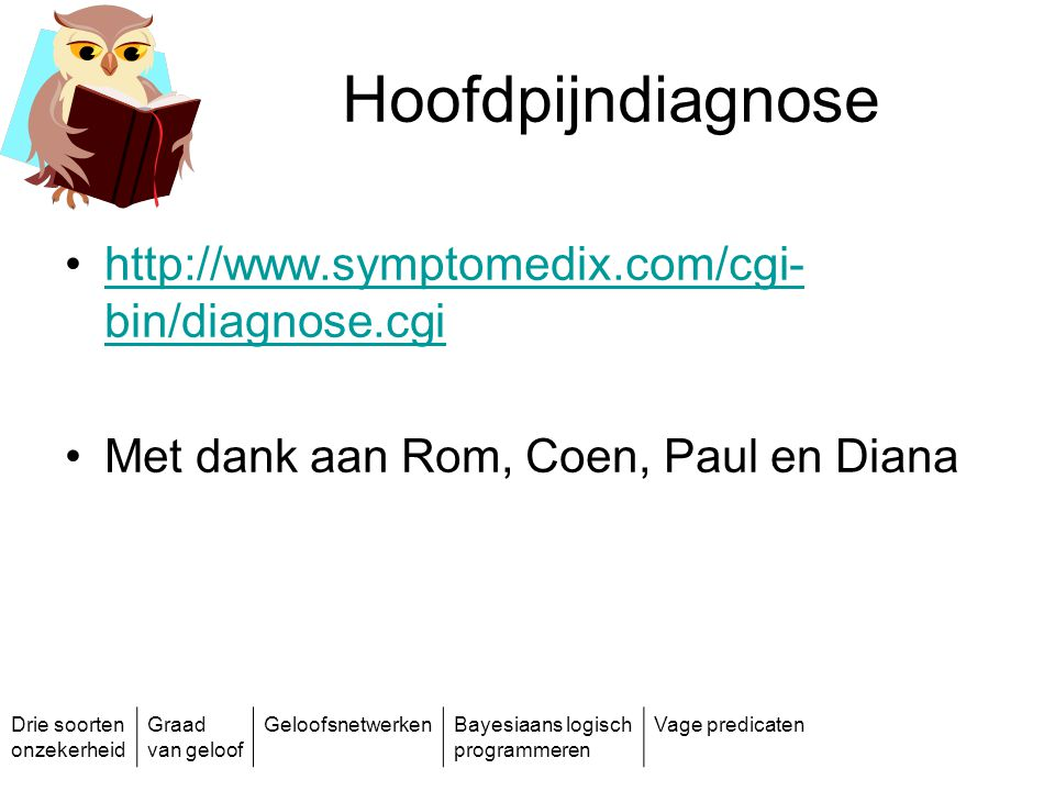 Hoofdpijndiagnose http://www.symptomedix.com/cgi-bin/diagnose.cgi