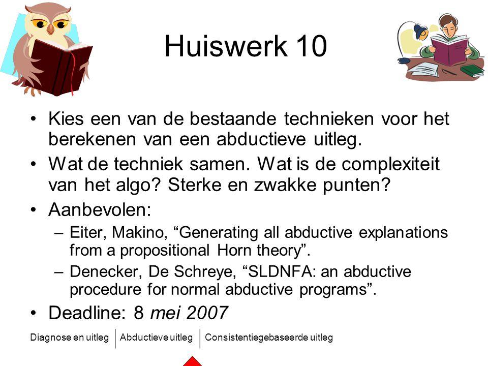 Huiswerk 10 Kies een van de bestaande technieken voor het berekenen van een abductieve uitleg.