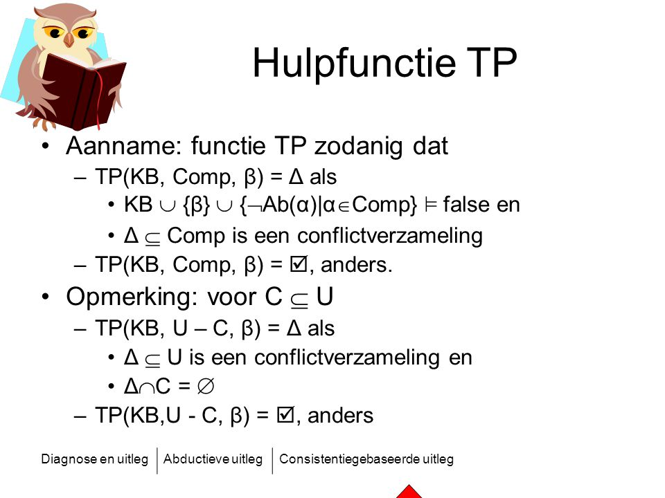 Hulpfunctie TP Aanname: functie TP zodanig dat Opmerking: voor C  U