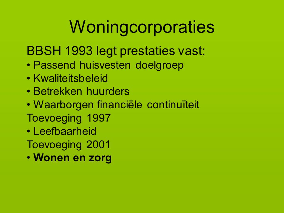 Woningcorporaties BBSH 1993 legt prestaties vast: