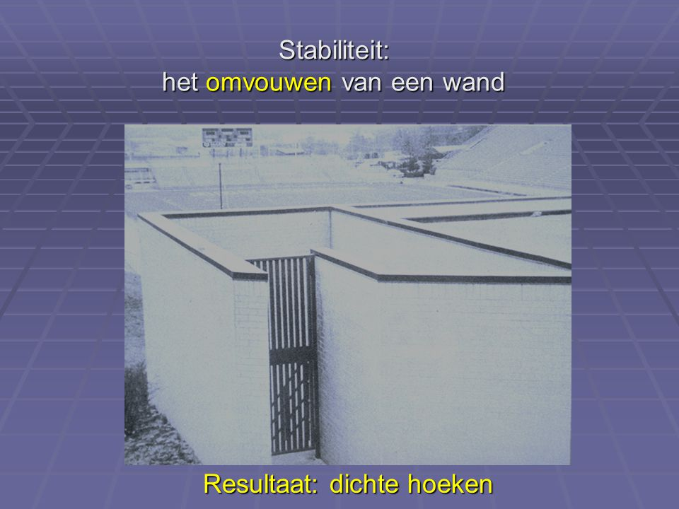 Stabiliteit: het omvouwen van een wand