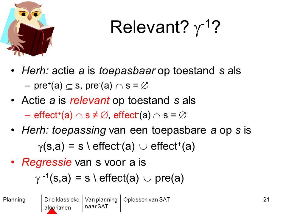 Relevant -1 Herh: actie a is toepasbaar op toestand s als