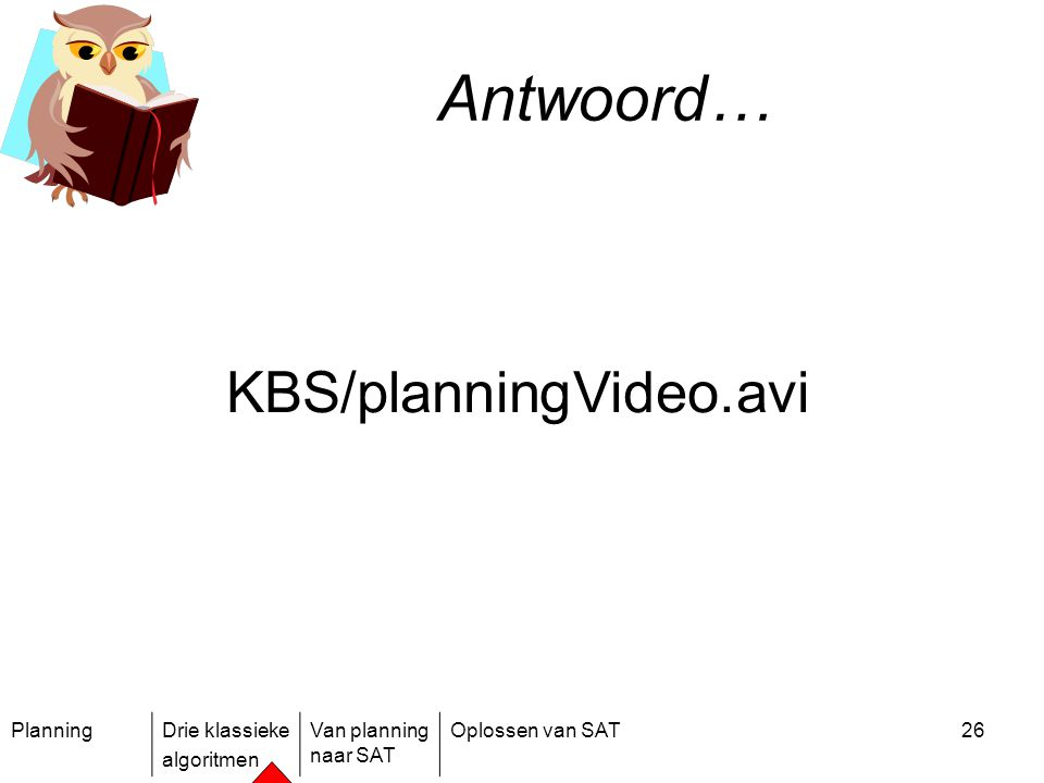 Antwoord… KBS/planningVideo.avi