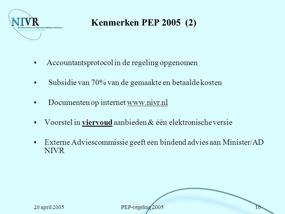 Kenmerken PEP 2005 (2) Accountantsprotocol in de regeling opgenomen