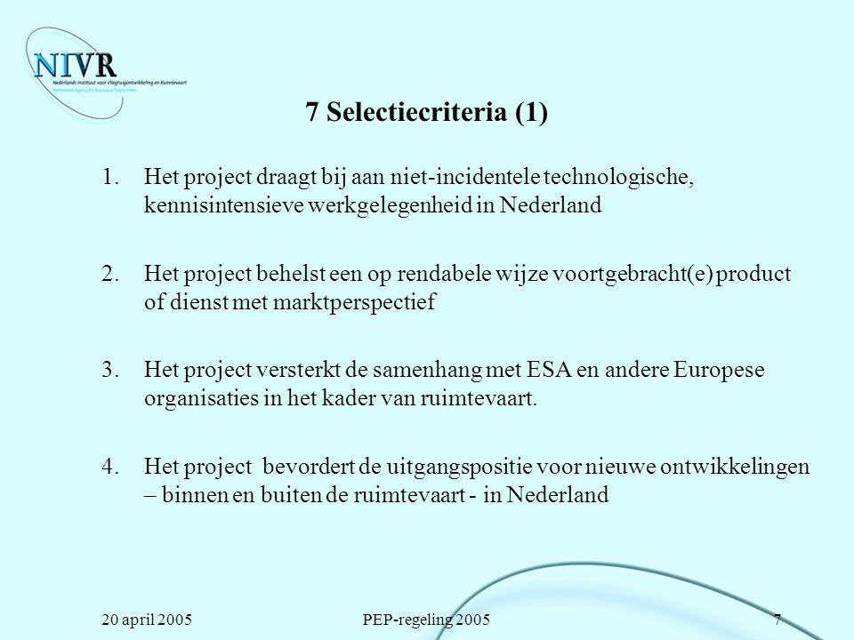 7 Selectiecriteria (1) Het project draagt bij aan niet-incidentele technologische, kennisintensieve werkgelegenheid in Nederland.