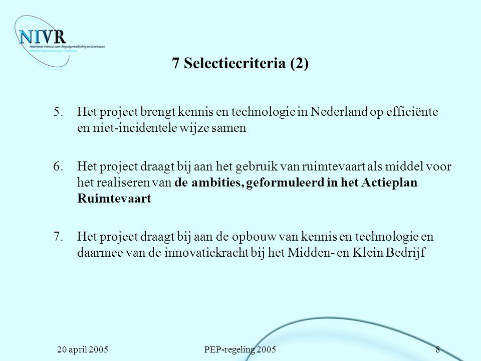 7 Selectiecriteria (2) Het project brengt kennis en technologie in Nederland op efficiënte en niet-incidentele wijze samen.