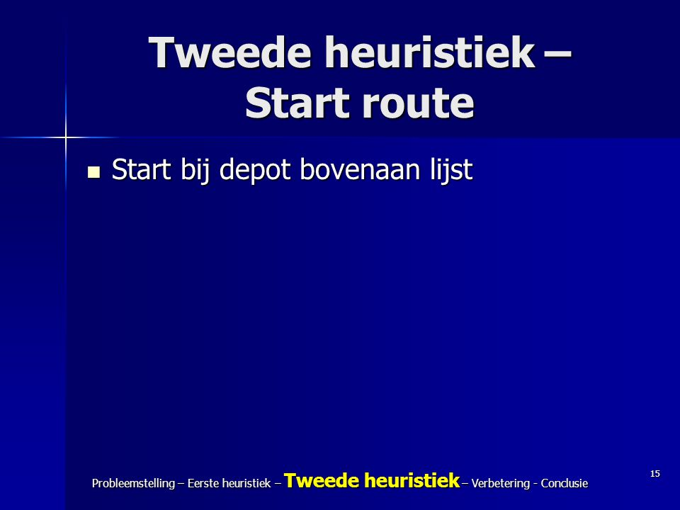 Tweede heuristiek – Start route