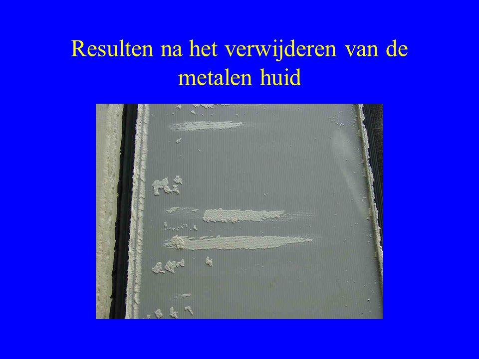Resulten na het verwijderen van de metalen huid
