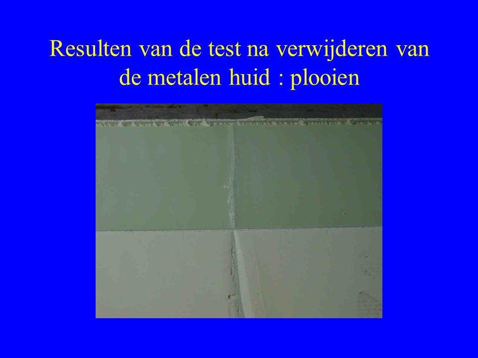 Resulten van de test na verwijderen van de metalen huid : plooien