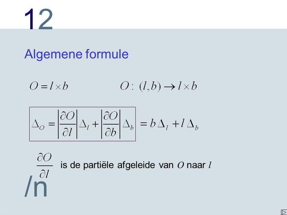 Algemene formule is de partiële afgeleide van O naar l