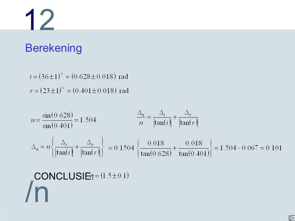 Berekening CONCLUSIE: