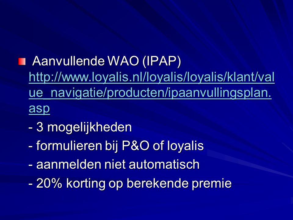 Aanvullende WAO (IPAP) http://www. loyalis
