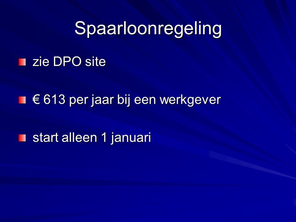 Spaarloonregeling zie DPO site € 613 per jaar bij een werkgever
