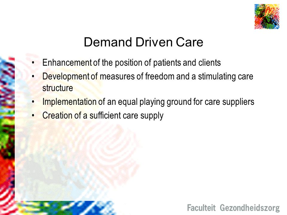 Demand Driven Care Enhancement of the position of patients and clients