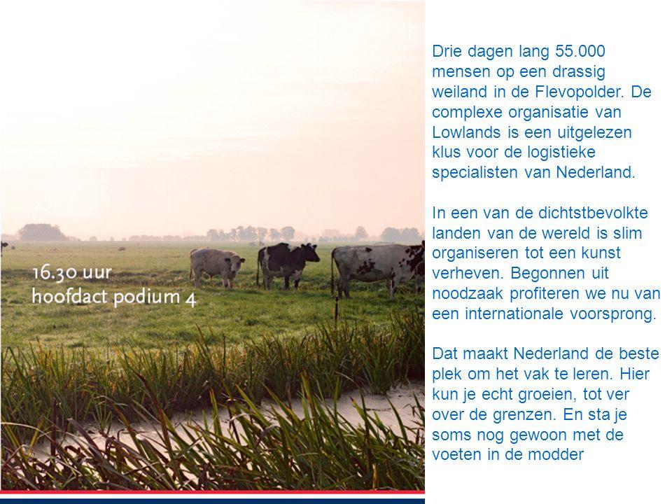 Drie dagen lang 55.000 mensen op een drassig weiland in de Flevopolder. De complexe organisatie van Lowlands is een uitgelezen klus voor de logistieke specialisten van Nederland.