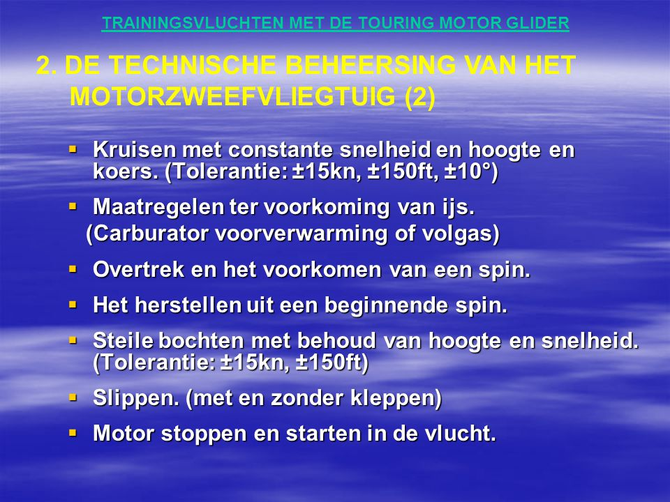 TRAININGSVLUCHTEN MET DE TOURING MOTOR GLIDER