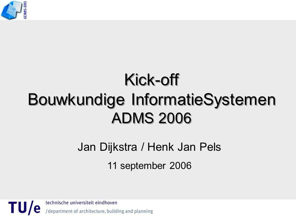 Kick-off Bouwkundige InformatieSystemen ADMS 2006