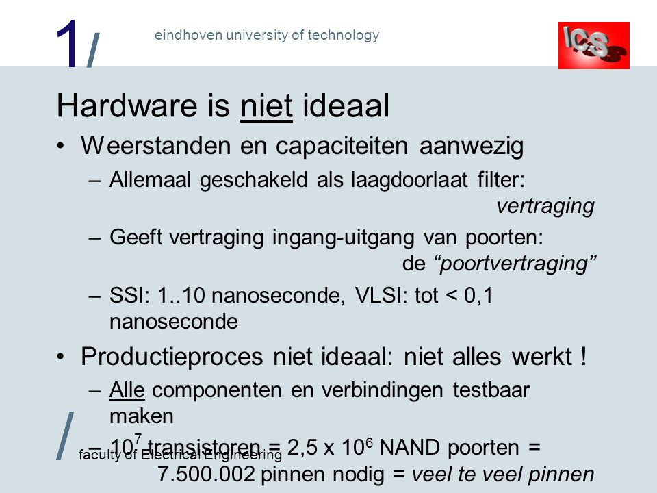 Hardware is niet ideaal